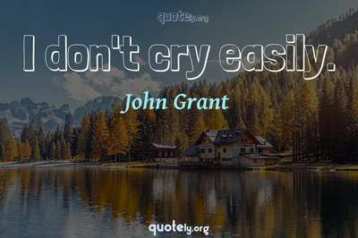 Photo Quote of I don't cry easily.