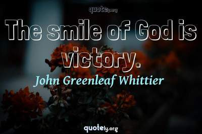 Photo Quote of The smile of God is victory.