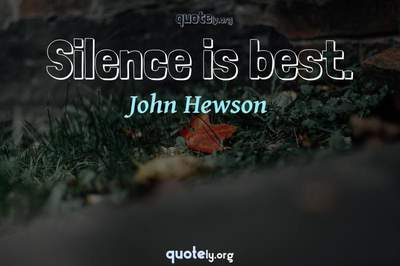 Photo Quote of Silence is best.