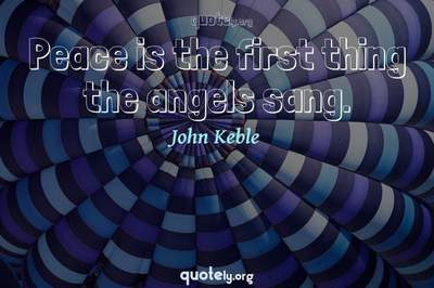 Photo Quote of Peace is the first thing the angels sang.