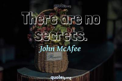 Photo Quote of There are no secrets.