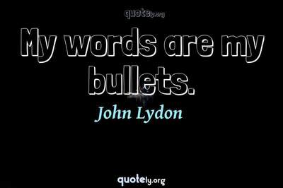 Photo Quote of My words are my bullets.