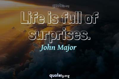 Photo Quote of Life is full of surprises.