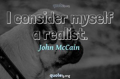 Photo Quote of I consider myself a realist.