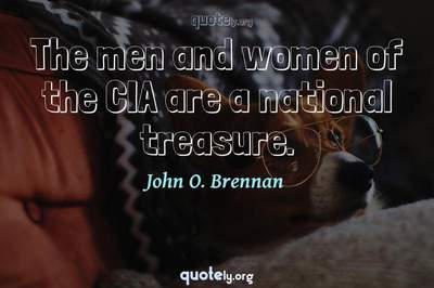 Photo Quote of The men and women of the CIA are a national treasure.