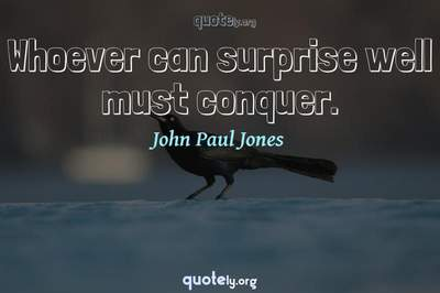 Photo Quote of Whoever can surprise well must conquer.