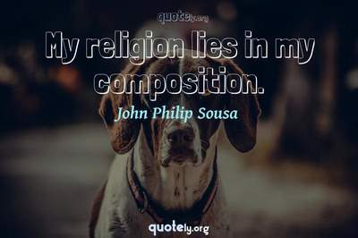 Photo Quote of My religion lies in my composition.