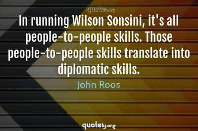 Photo Quote of In running Wilson Sonsini, it's all people-to-people skills. Those people-to-people skills translate into diplomatic skills.