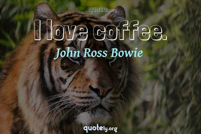 Photo Quote of I love coffee.