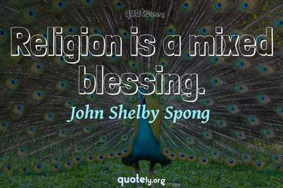 Photo Quote of Religion is a mixed blessing.