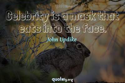 Photo Quote of Celebrity is a mask that eats into the face.