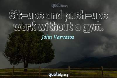 Photo Quote of Sit-ups and push-ups work without a gym.