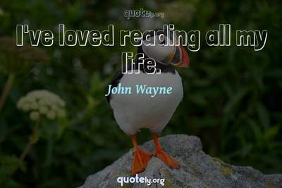Photo Quote of I've loved reading all my life.