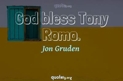 Photo Quote of God bless Tony Romo.