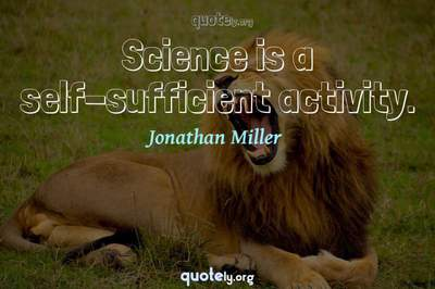 Photo Quote of Science is a self-sufficient activity.