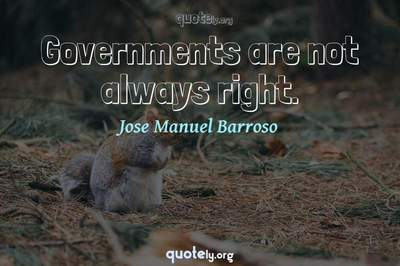 Photo Quote of Governments are not always right.