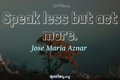 Photo Quote of Speak less but act more.