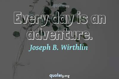 Photo Quote of Every day is an adventure.