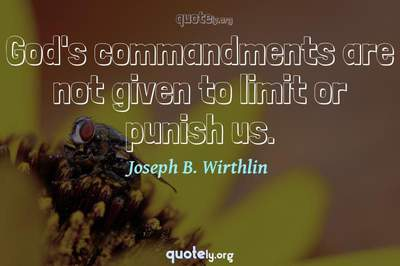 Photo Quote of God's commandments are not given to limit or punish us.