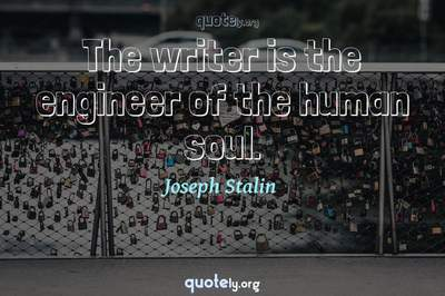 Photo Quote of The writer is the engineer of the human soul.