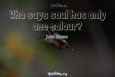 Photo Quote of Who says soul has only one colour?