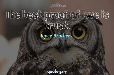 Photo Quote of The best proof of love is trust.