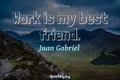 Photo Quote of Work is my best friend.