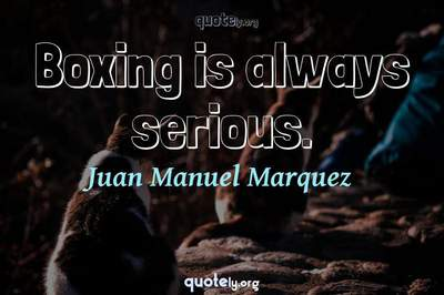 Photo Quote of Boxing is always serious.