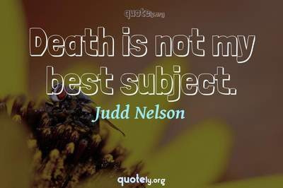 Photo Quote of Death is not my best subject.