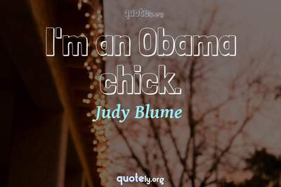 Photo Quote of I'm an Obama chick.