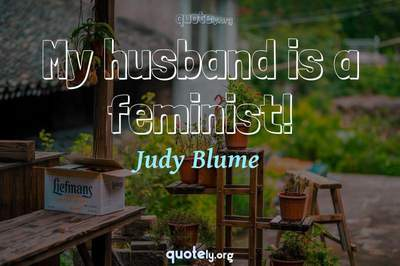 Photo Quote of My husband is a feminist!