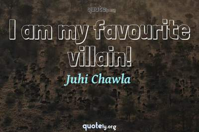 Photo Quote of I am my favourite villain!