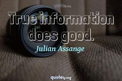 Photo Quote of True information does good.