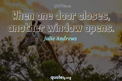 Photo Quote of When one door closes, another window opens.
