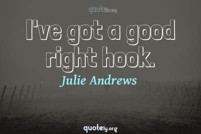 Photo Quote of I've got a good right hook.