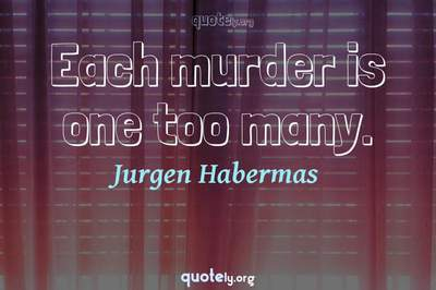 Photo Quote of Each murder is one too many.