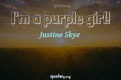 Photo Quote of I'm a purple girl!