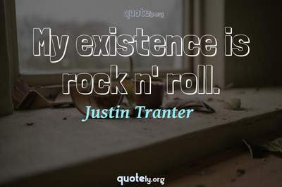 Photo Quote of My existence is rock n' roll.