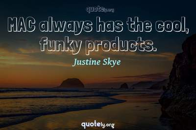 Photo Quote of MAC always has the cool, funky products.