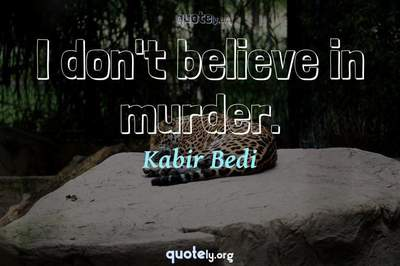 Photo Quote of I don't believe in murder.