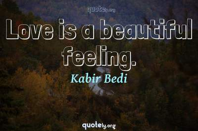 Photo Quote of Love is a beautiful feeling.