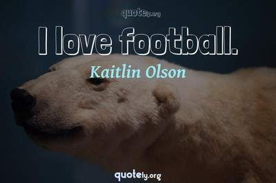 Photo Quote of I love football.
