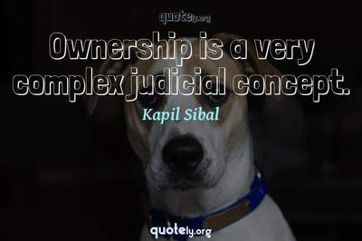 Photo Quote of Ownership is a very complex judicial concept.