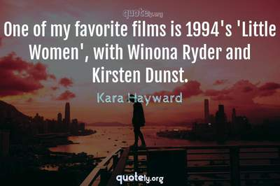 Photo Quote of One of my favorite films is 1994's 'Little Women', with Winona Ryder and Kirsten Dunst.