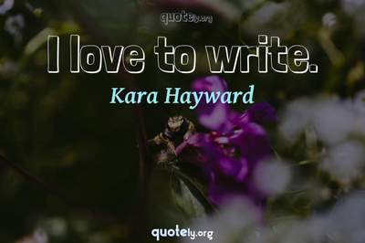 Photo Quote of I love to write.