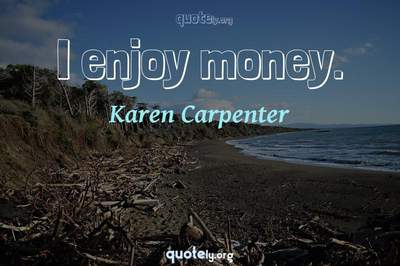 Photo Quote of I enjoy money.