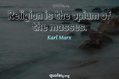 Photo Quote of Religion is the opium of the masses.