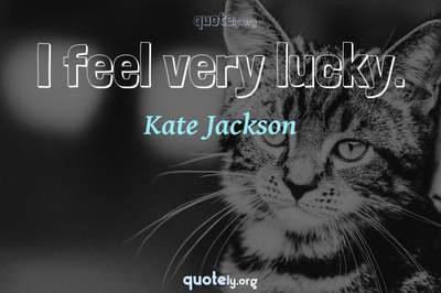 Photo Quote of I feel very lucky.