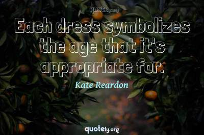 Photo Quote of Each dress symbolizes the age that it's appropriate for.