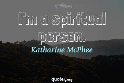 Photo Quote of I'm a spiritual person.